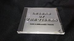 LEGEND OF THE TIGERS��RARE & UNRELEASED TRACKS��1995�N��