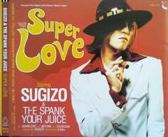 SUGIZO & THE SPANK YOUR JUICE�FSuper Love��LUNA SEA/X JAPAN