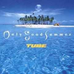 �yOnly Good Summer/TUBE�zCD