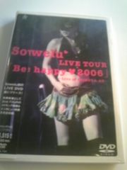 DVDSowelu LIVE TOUR Be happy 2006 Live at SHIBUYA-AX