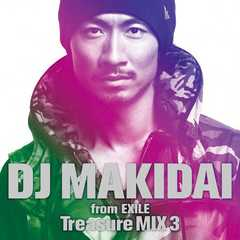 DJ MAKIDAI from EXILE / Treasure MIX 3