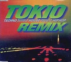 TOKIO トキオ / REMIX