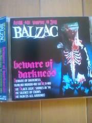 BALZAC バルザック  beware of darkness