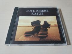 KATZE CD「LOVE IS HEREラヴ・イズ・ヒア」カッツェ●