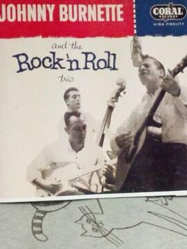 50's ロカビリー/JOHNNY BURNETTE ジョニー・バーネット&ザ・ロックン・ロール・トリオ