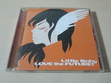 Little Baby CD「LOVE the FUTURE!」リトル・ベイビー●