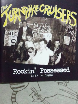 THE TURNPIKE CRUISERS /ROCK'IN POSSESSED (サイコビリー/ネオ ロカビリー)
