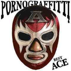ポルノグラフィティ / PORNO GRAFFITTI BEST ACE [BEST盤]